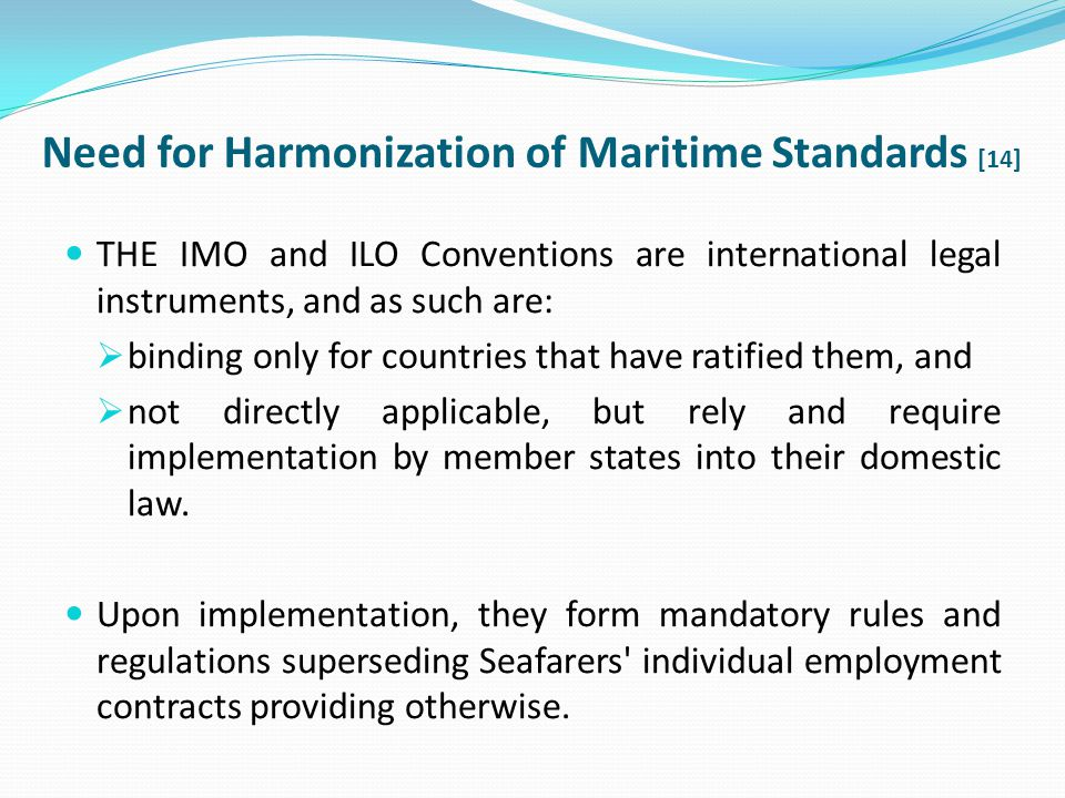 Need for Harmonization of Maritime Standards [14]
